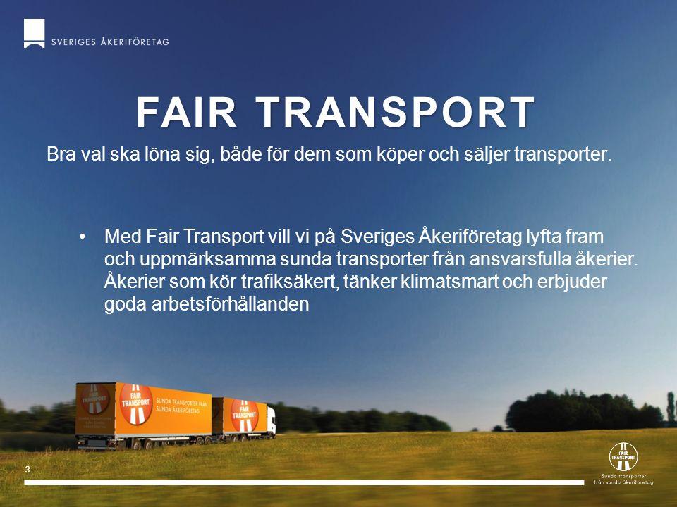 Fair transport Bra val ska löna sig, både för dem som köper och säljer transporter.