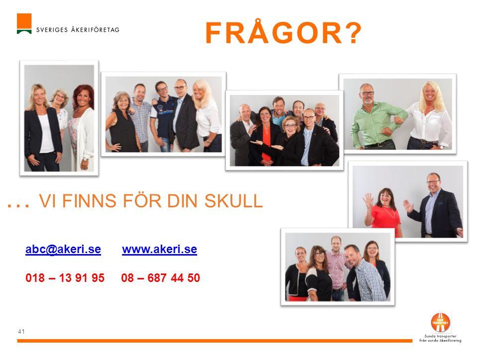 FRÅGOR … VI FINNS FÖR DIN SKULL abc@akeri.se www.akeri.se