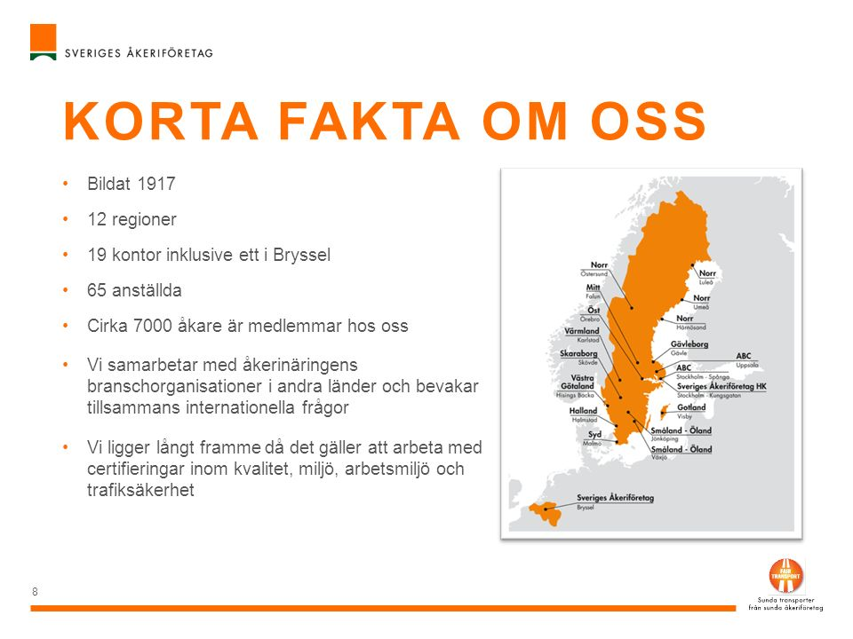 Korta fakta om oss Bildat 1917 12 regioner