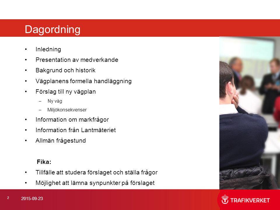 Dagordning Inledning Presentation av medverkande Bakgrund och historik