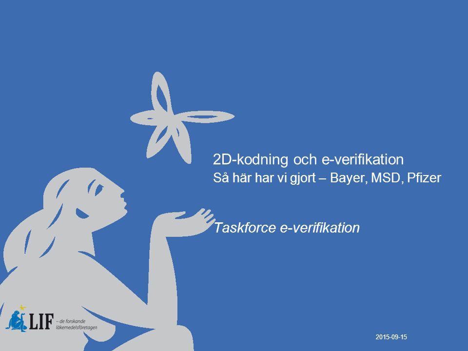 2D-kodning och e-verifikation Så här har vi gjort – Bayer, MSD, Pfizer