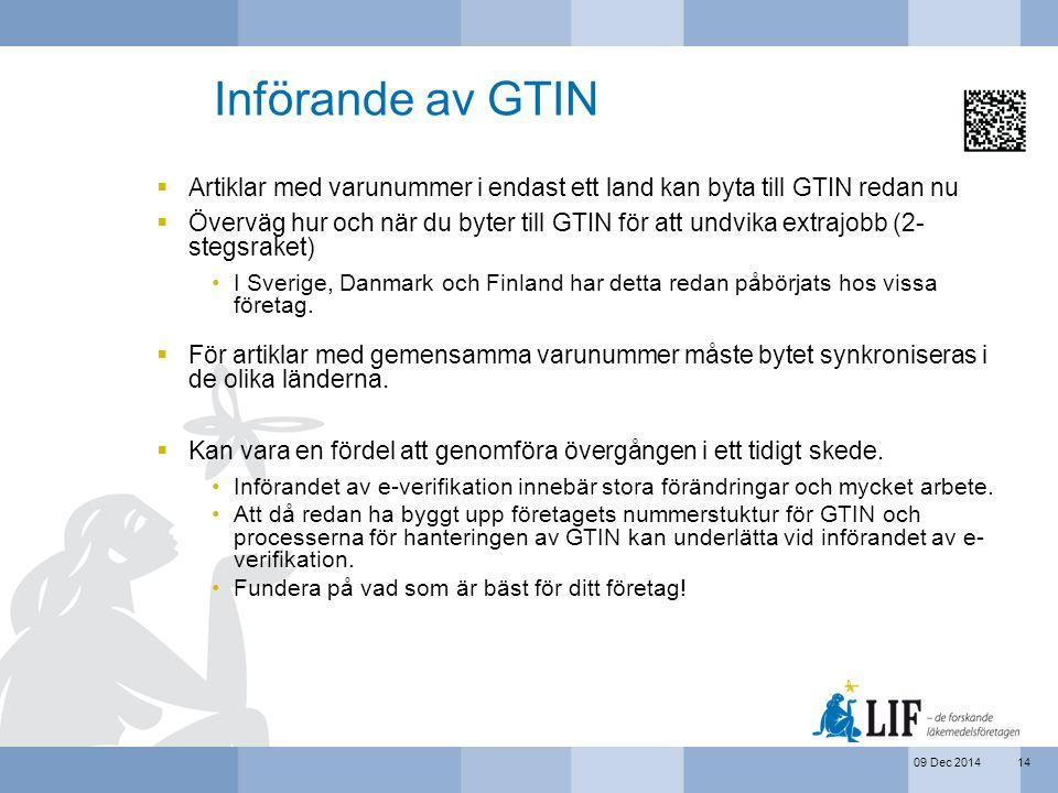 Införande av GTIN Artiklar med varunummer i endast ett land kan byta till GTIN redan nu.
