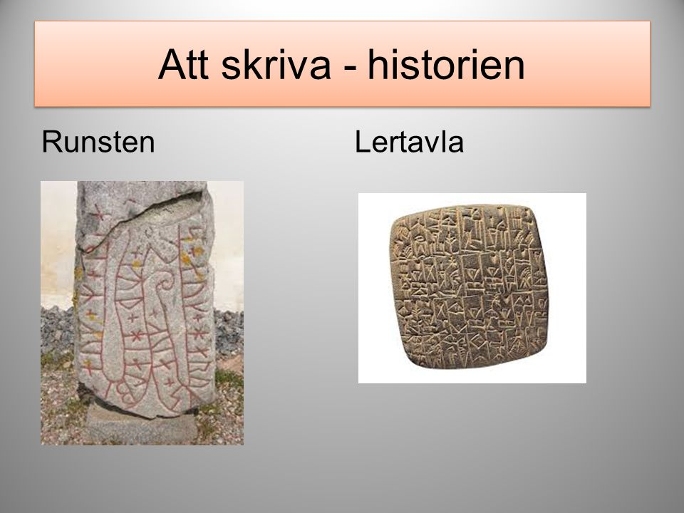 Att skriva - historien Runsten Lertavla