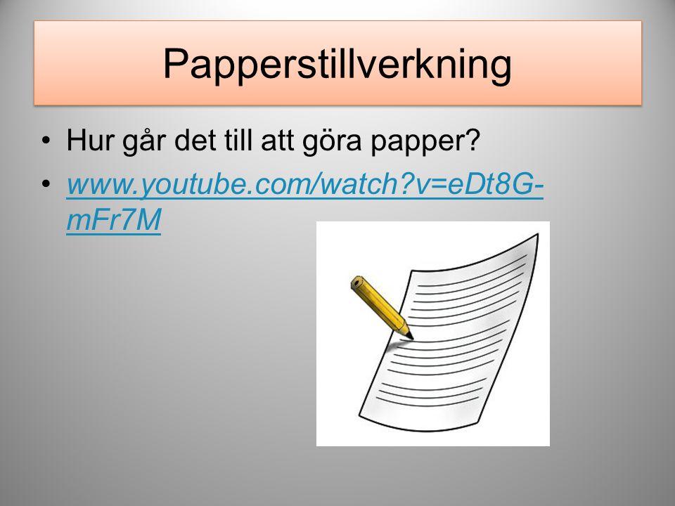Papperstillverkning Hur går det till att göra papper