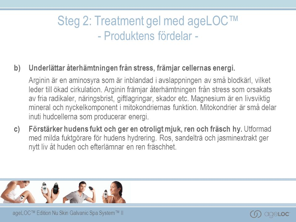Steg 2: Treatment gel med ageLOC™