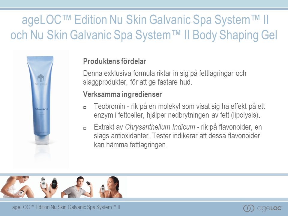 ageLOC™ Edition Nu Skin Galvanic Spa System™ II och Nu Skin Galvanic Spa System™ II Body Shaping Gel