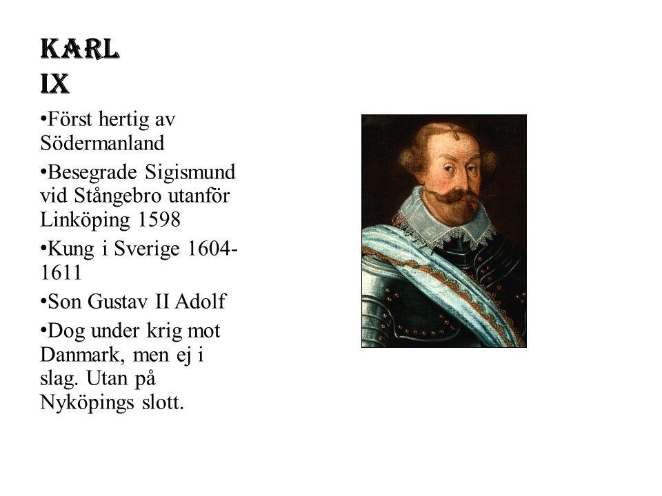 Karl IX Först hertig av Södermanland