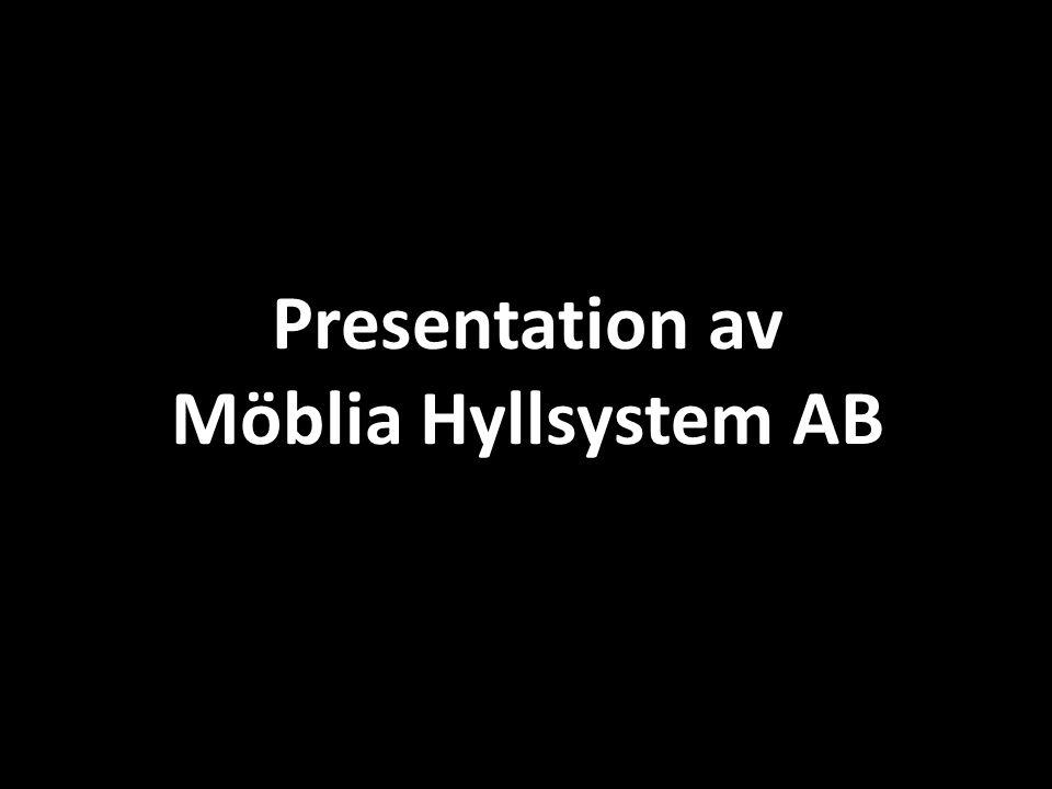 Presentation av Möblia Hyllsystem AB