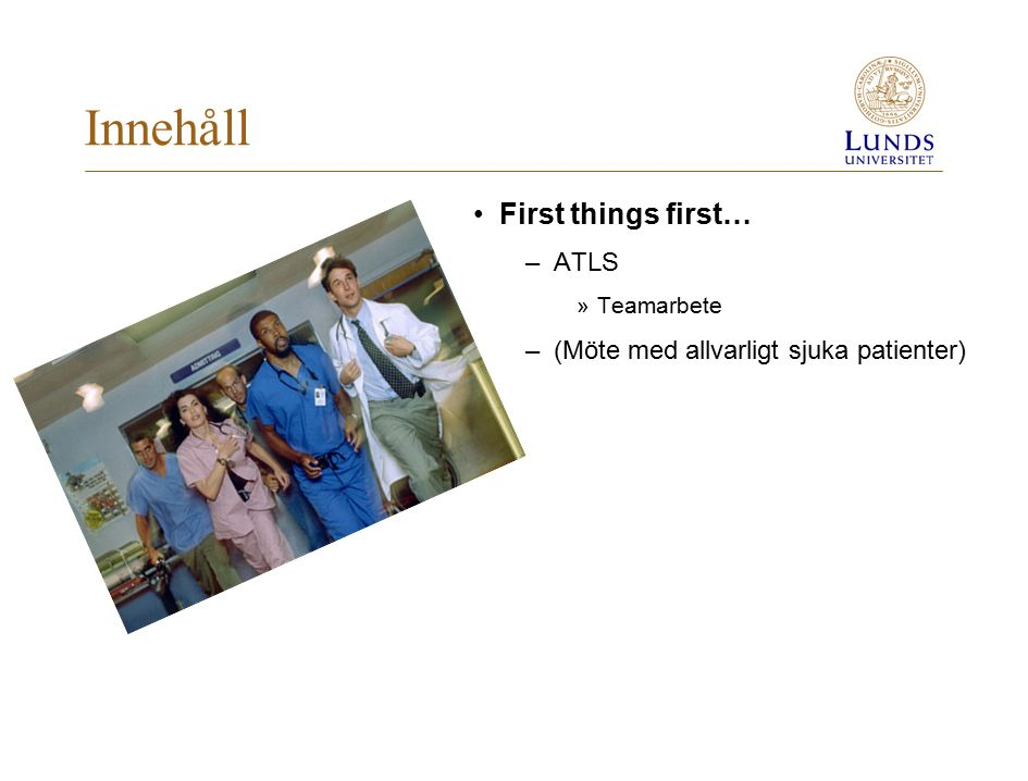 Innehåll First things first… ATLS