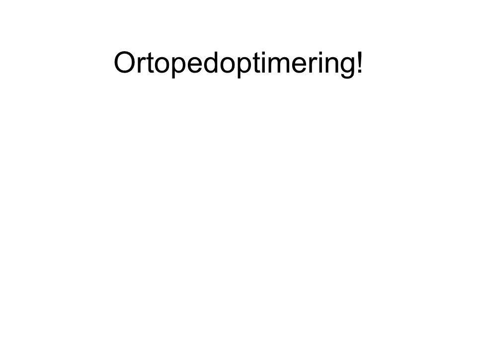 Ortopedoptimering!