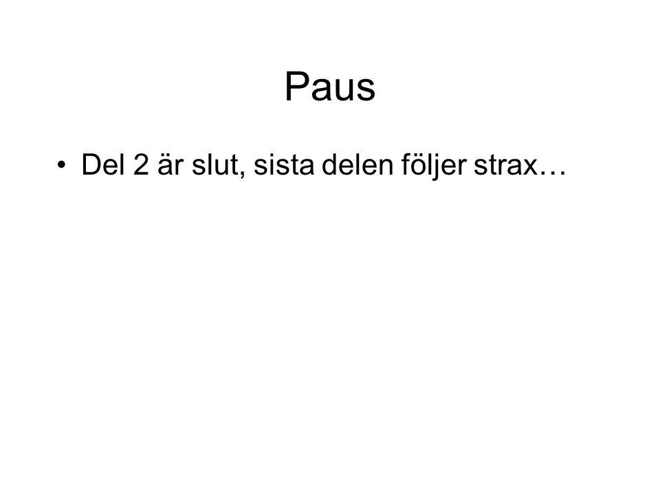 Paus Del 2 är slut, sista delen följer strax…