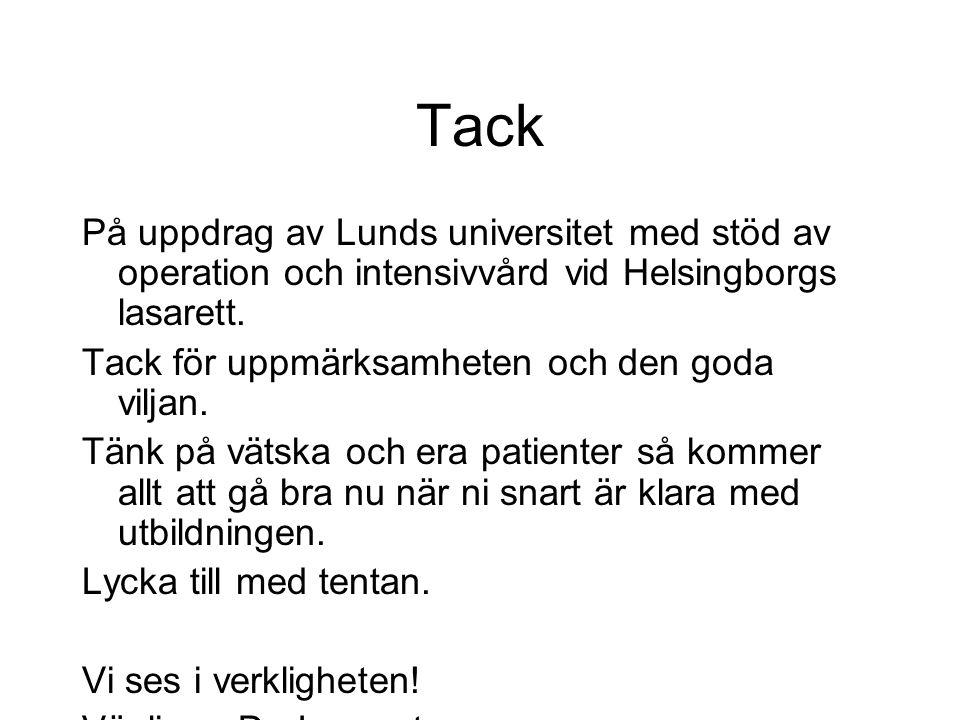 Tack På uppdrag av Lunds universitet med stöd av operation och intensivvård vid Helsingborgs lasarett.