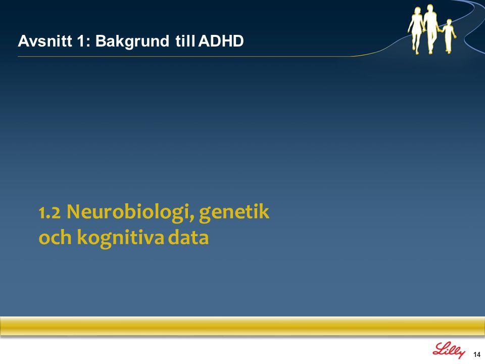 1.2 Neurobiologi, genetik och kognitiva data