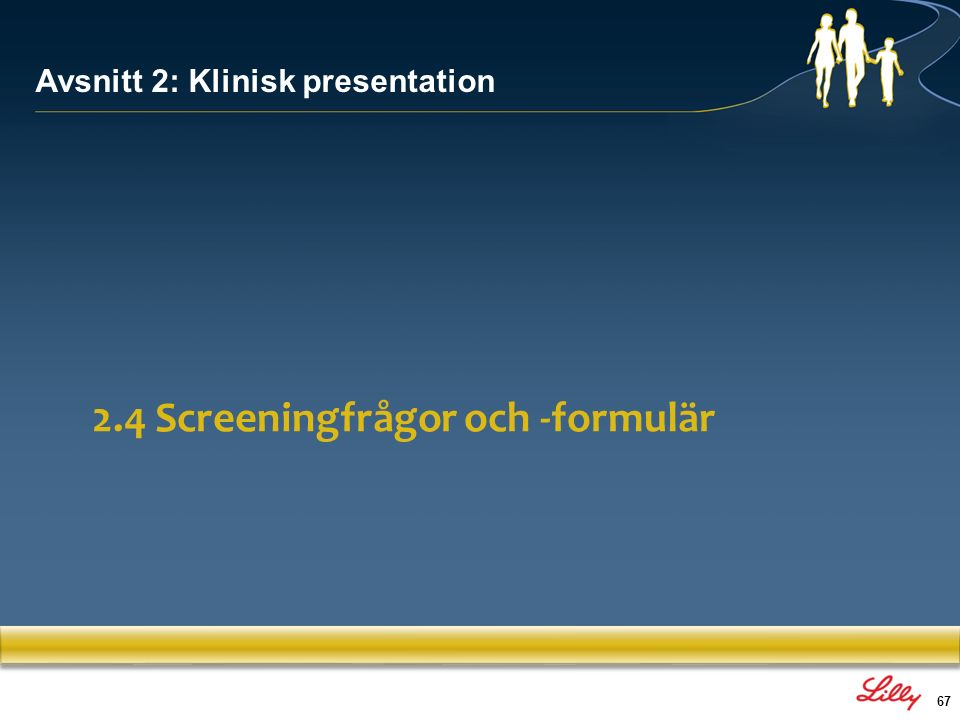 2.4 Screeningfrågor och -formulär