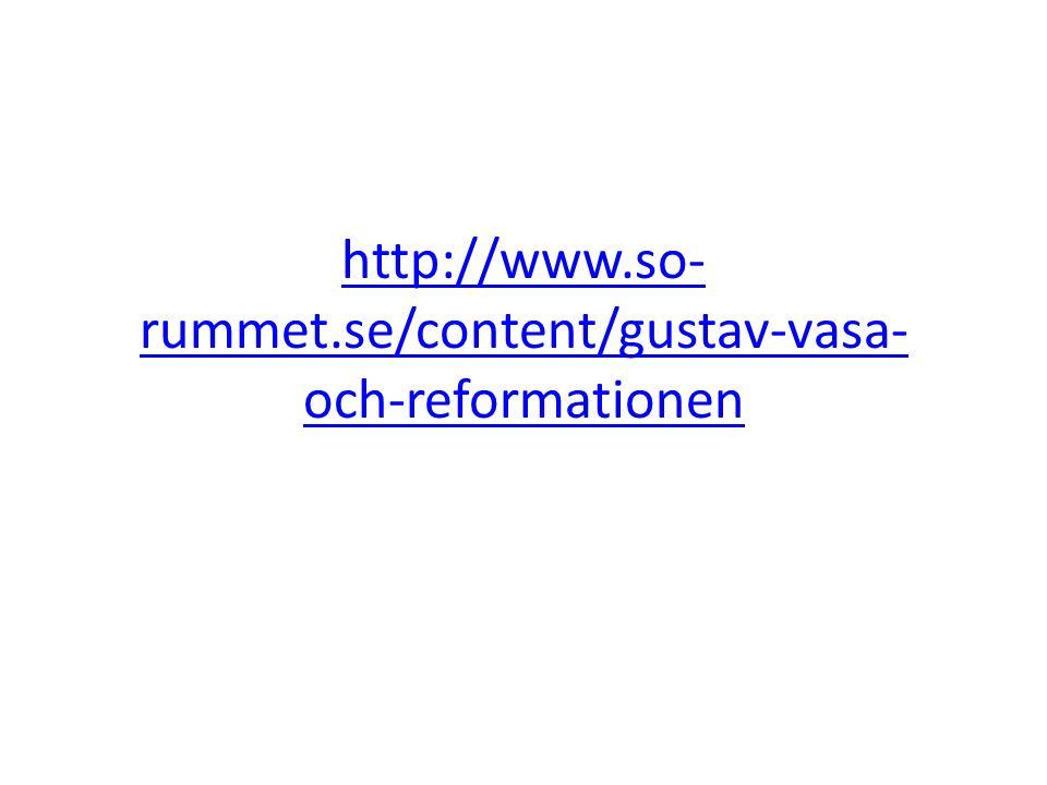 http://www.so-rummet.se/content/gustav-vasa-och-reformationen