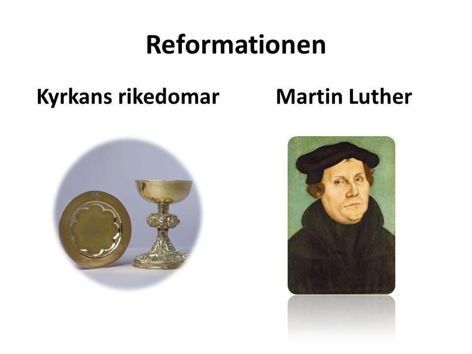 Reformationen Kyrkans rikedomar Martin Luther