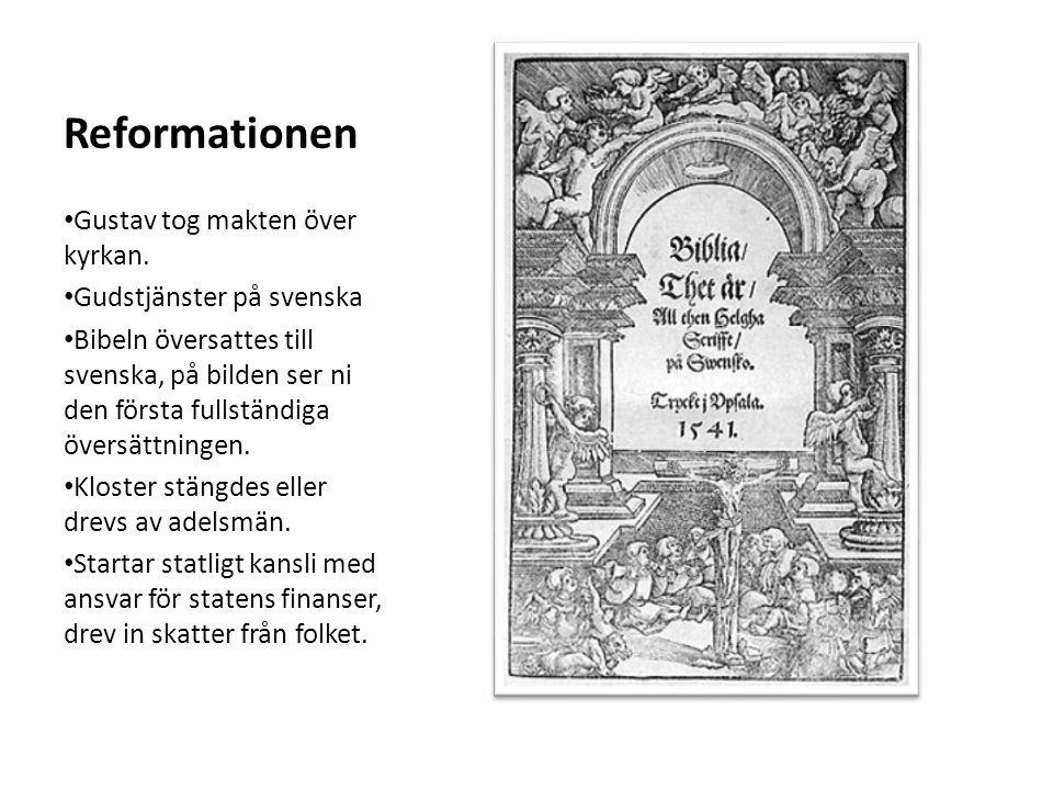 Reformationen Gustav tog makten över kyrkan. Gudstjänster på svenska