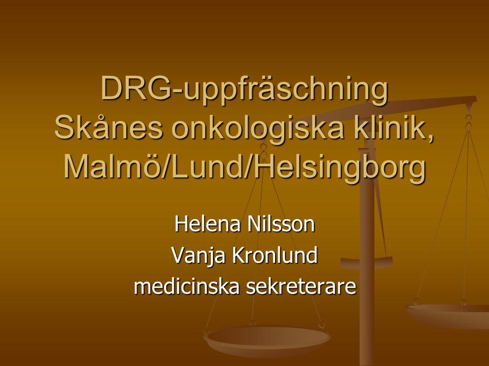 DRG-uppfräschning Skånes onkologiska klinik, Malmö/Lund/Helsingborg