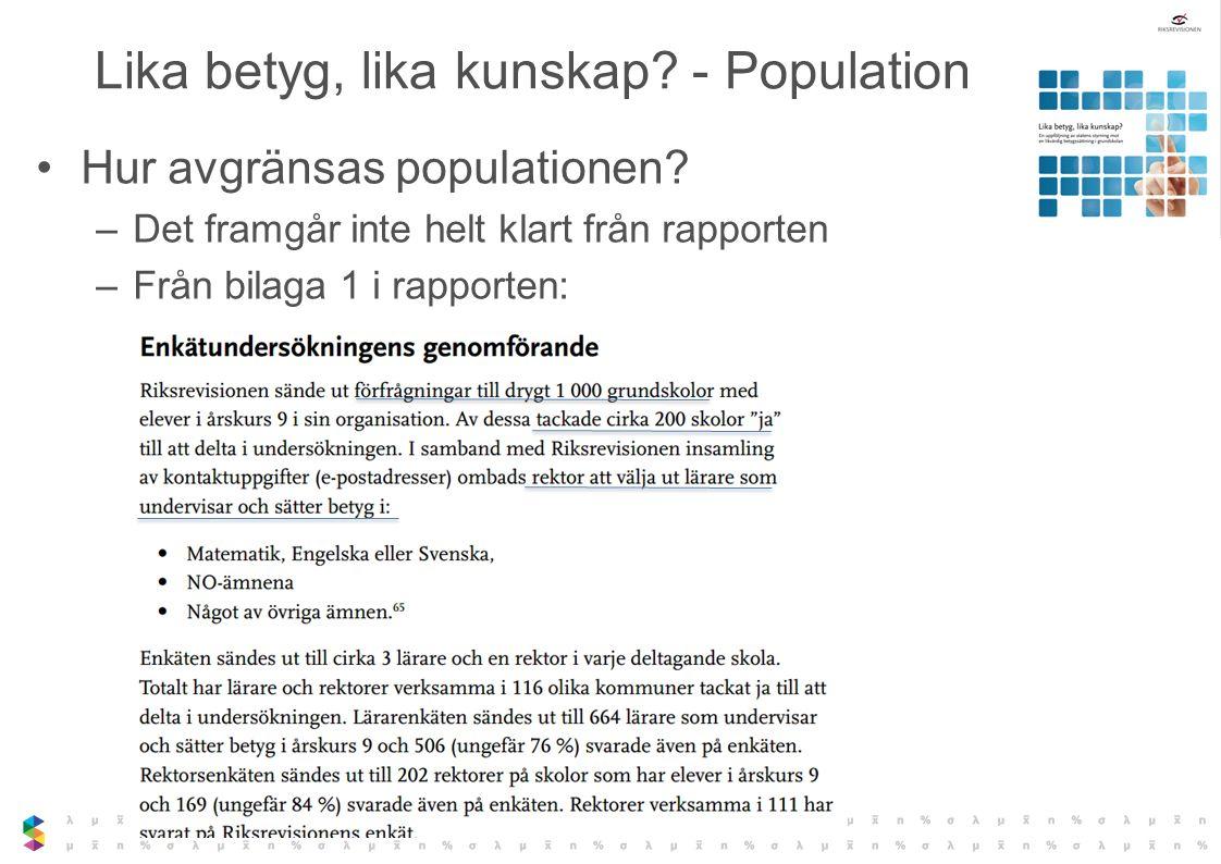 Lika betyg, lika kunskap - Population