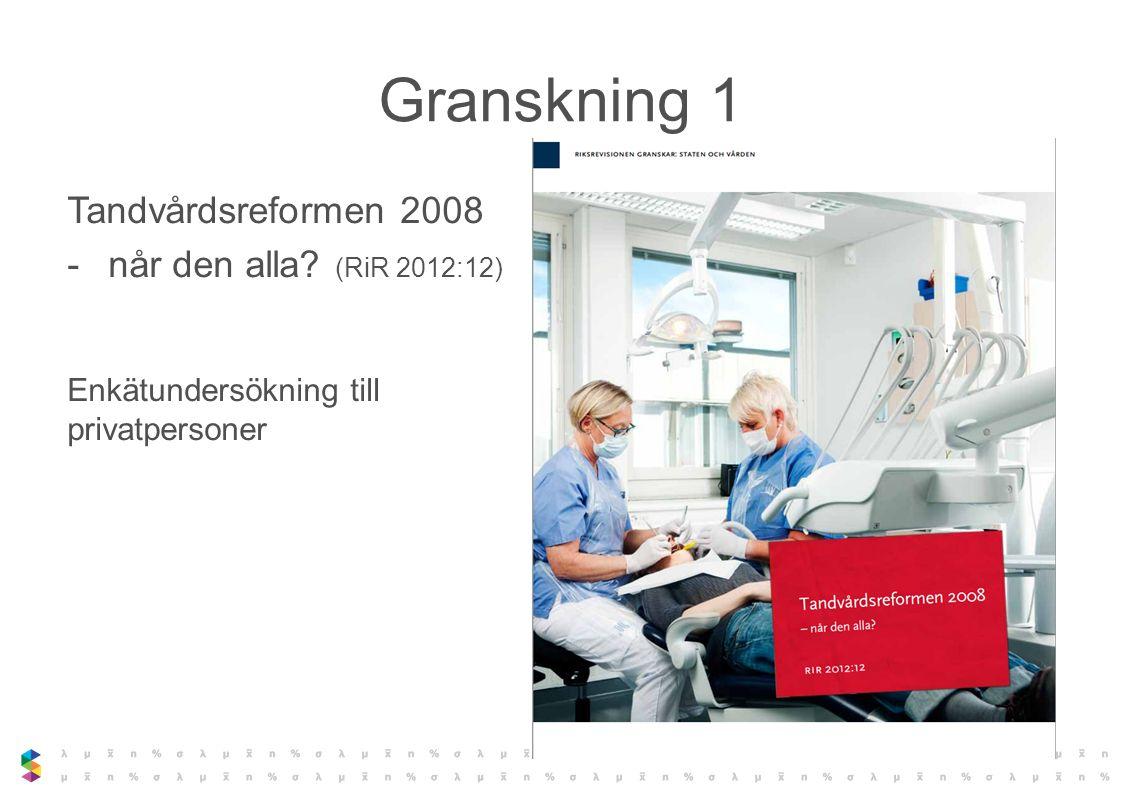 Granskning 1 Tandvårdsreformen 2008 når den alla (RiR 2012:12)