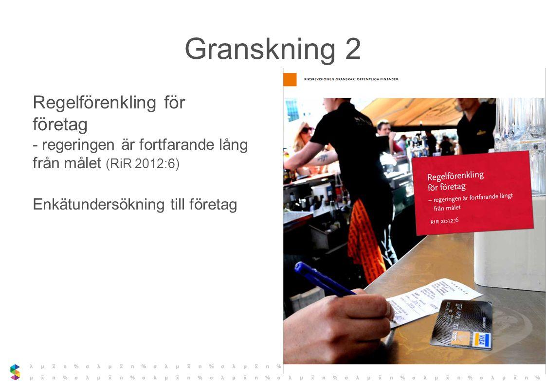 Granskning 2 Regelförenkling för företag - regeringen är fortfarande lång från målet (RiR 2012:6)