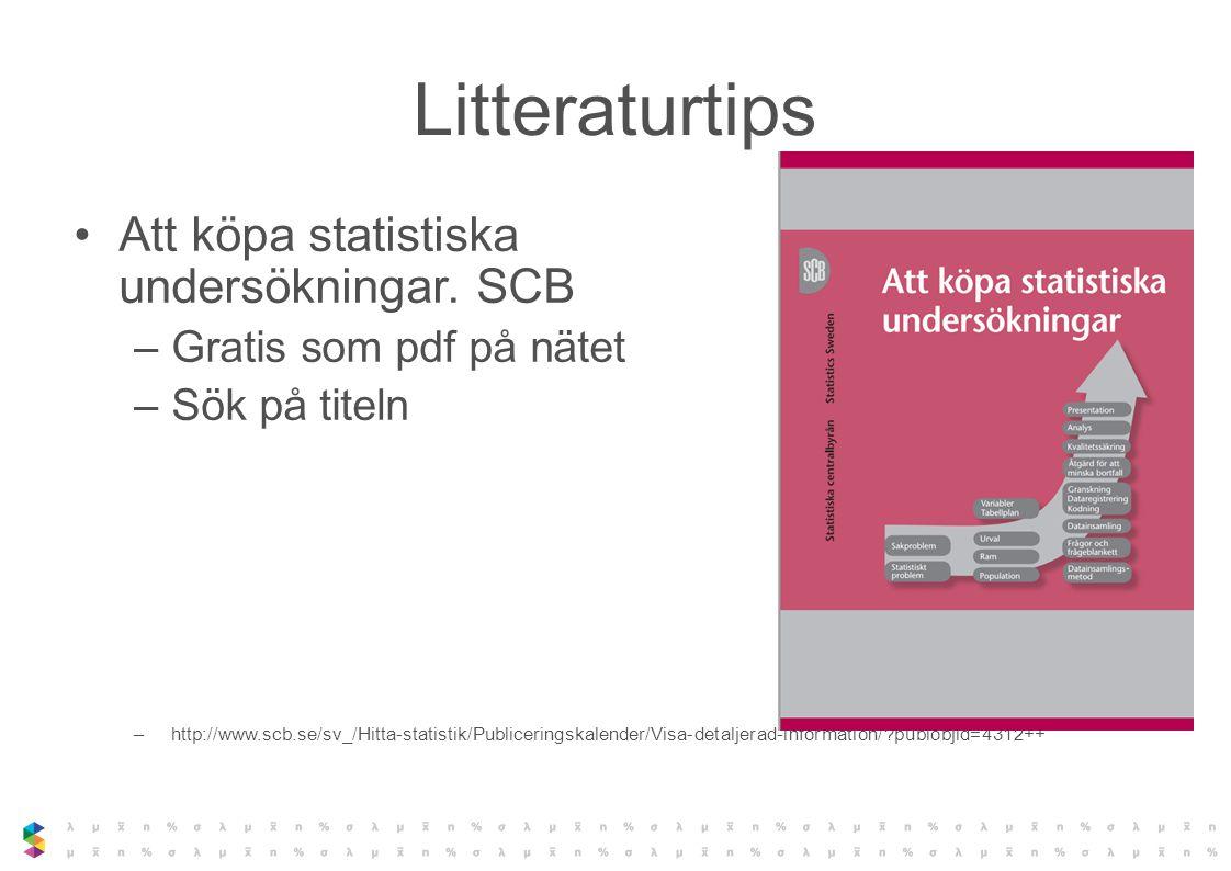 Litteraturtips Att köpa statistiska undersökningar. SCB