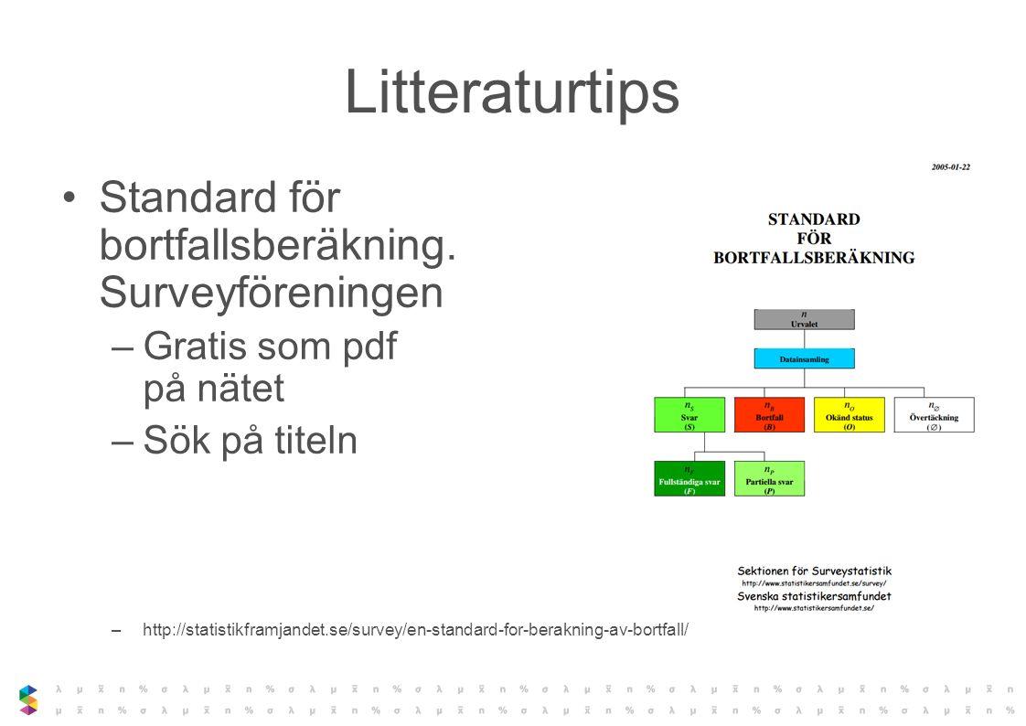 Litteraturtips Standard för bortfallsberäkning. Surveyföreningen