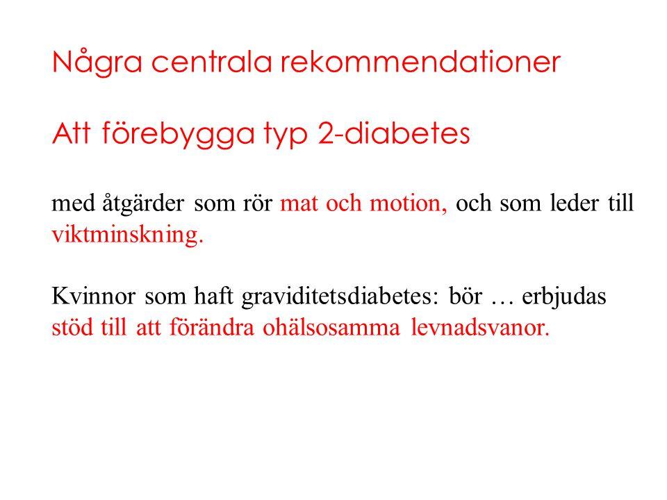 Några centrala rekommendationer Att förebygga typ 2-diabetes