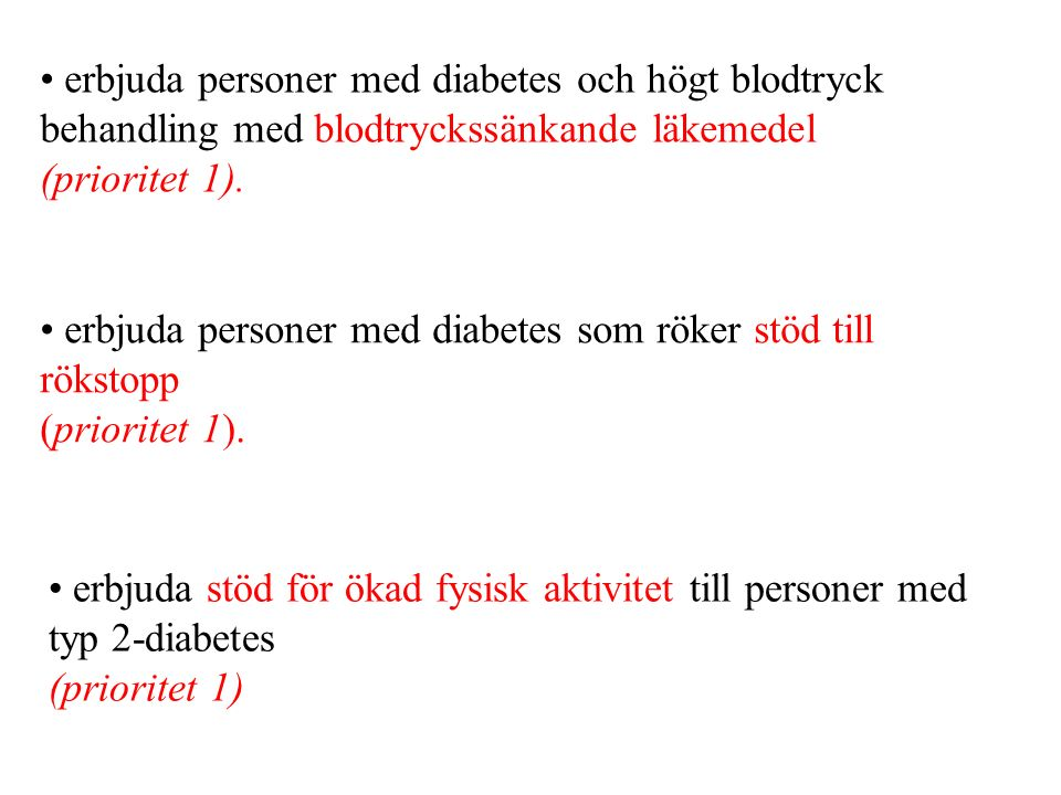 • erbjuda personer med diabetes och högt blodtryck behandling med blodtryckssänkande läkemedel (prioritet 1).