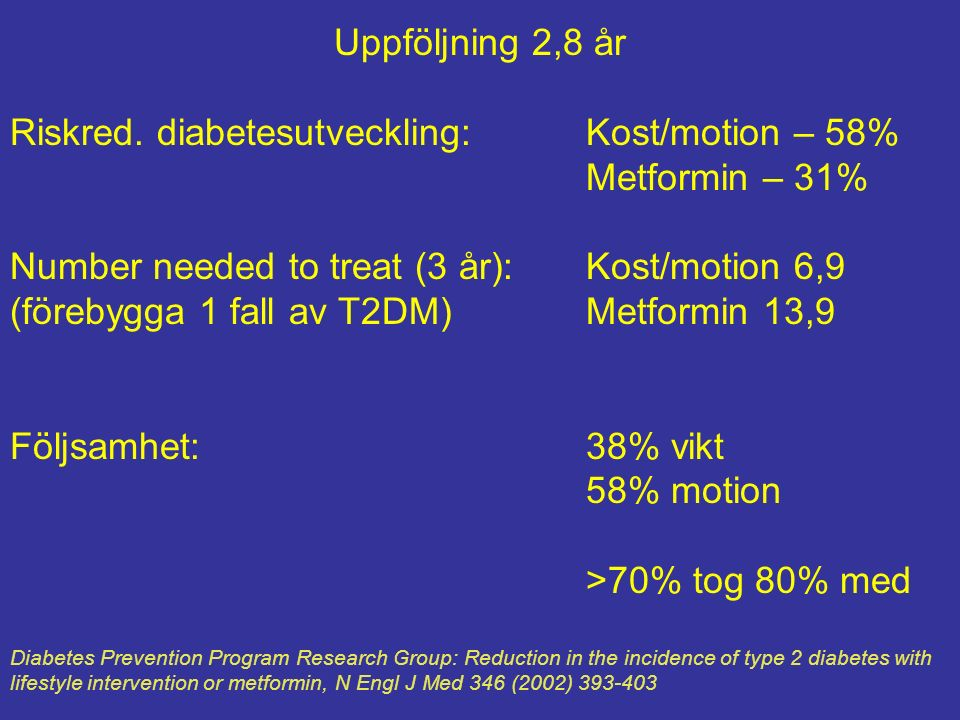 Riskred. diabetesutveckling: Kost/motion – 58% Metformin – 31%