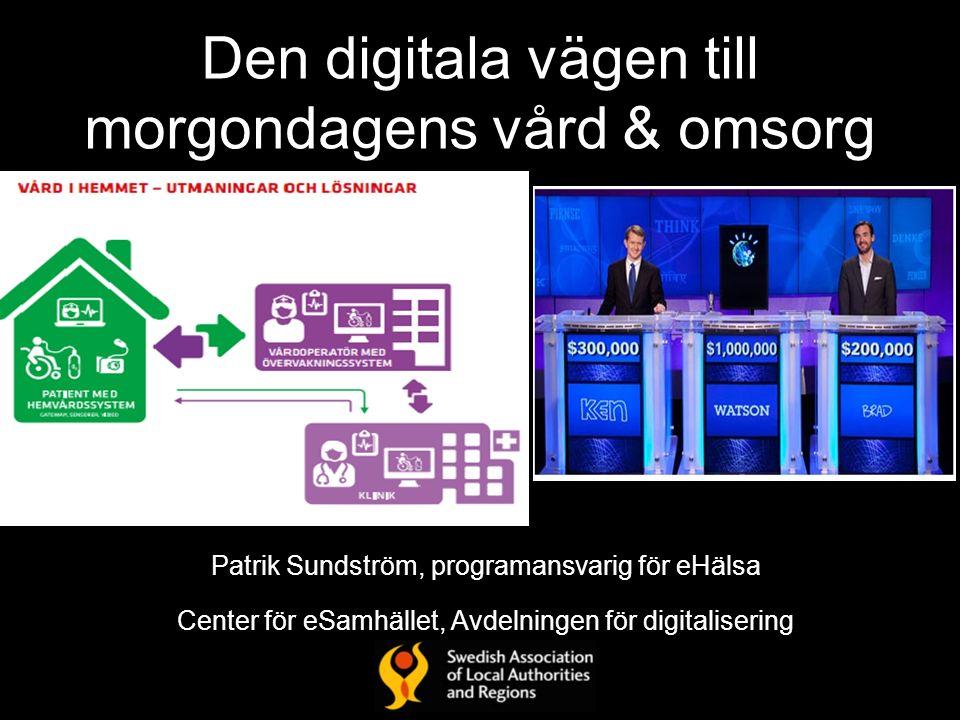 Den digitala vägen till morgondagens vård & omsorg