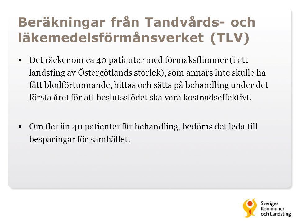 Beräkningar från Tandvårds- och läkemedelsförmånsverket (TLV)
