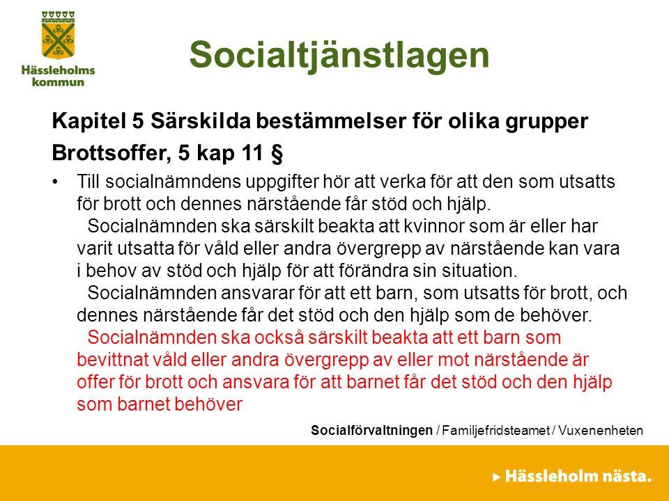 Socialtjänstlagen Kapitel 5 Särskilda bestämmelser för olika grupper
