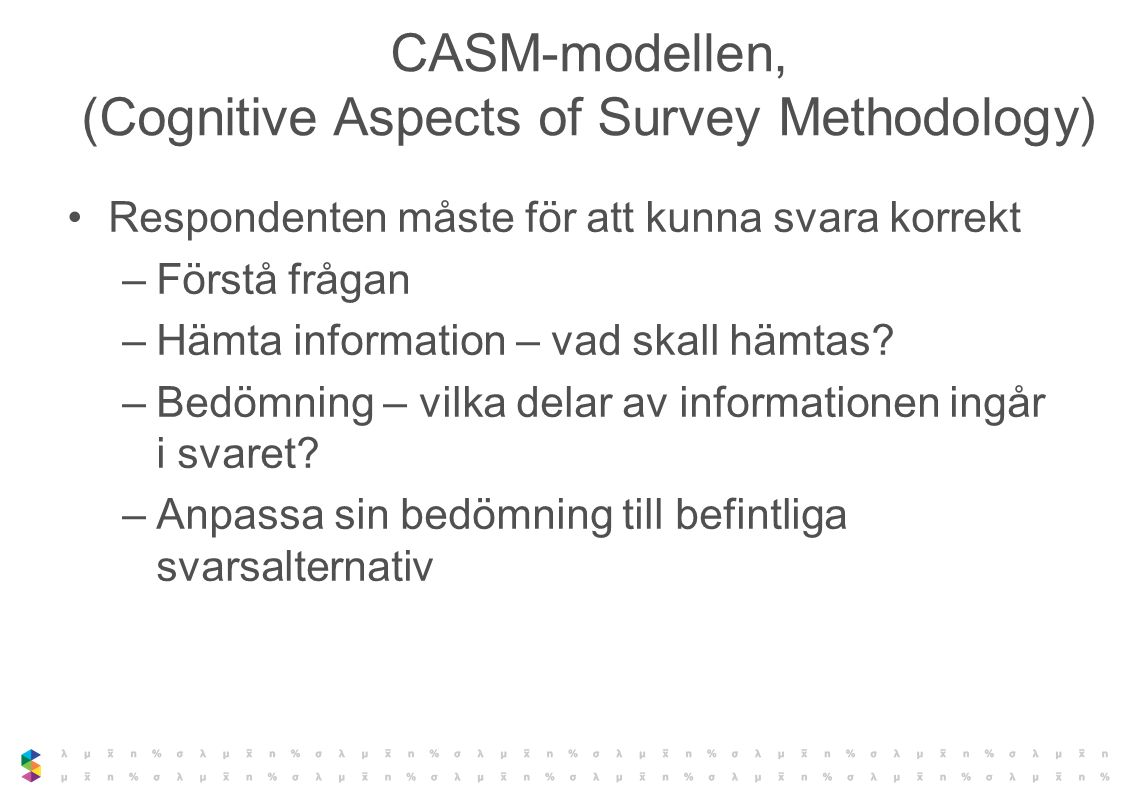 CASM-modellen, (Cognitive Aspects of Survey Methodology)
