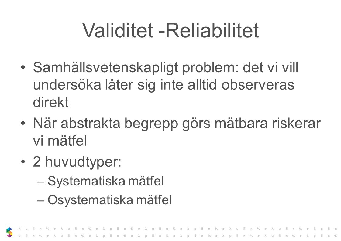Validitet -Reliabilitet