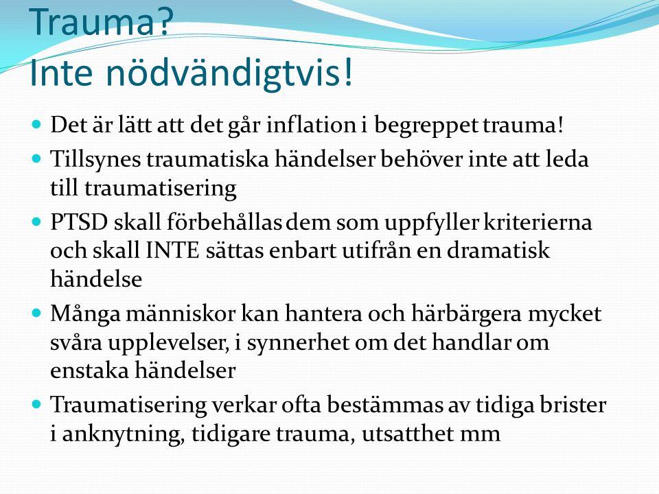 Trauma Inte nödvändigtvis!