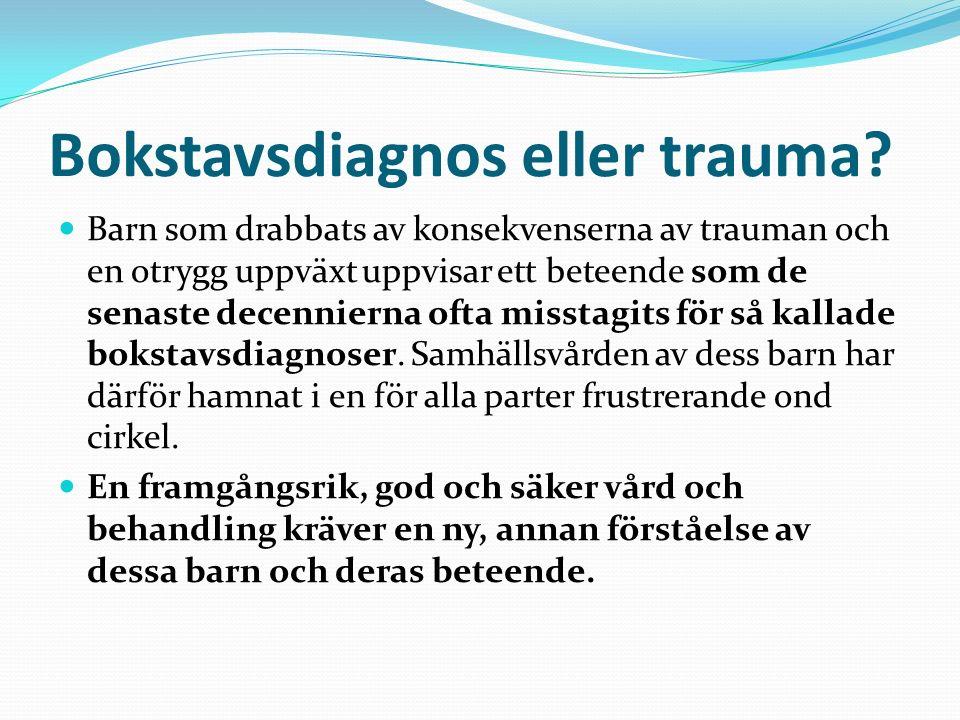 Bokstavsdiagnos eller trauma