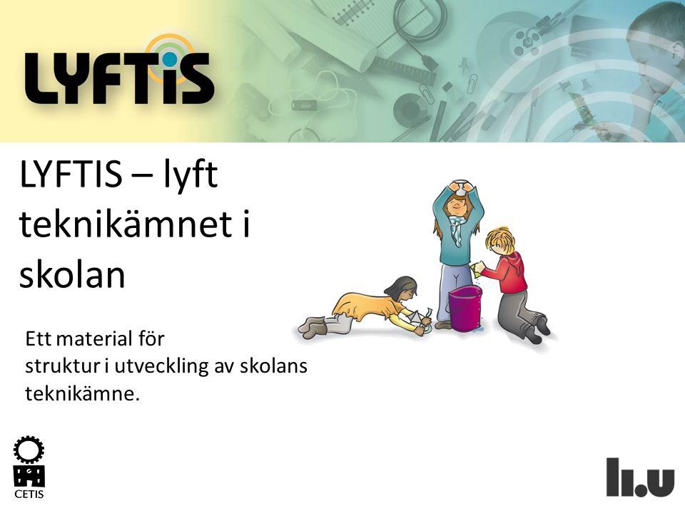 LYFTIS – lyft teknikämnet i skolan