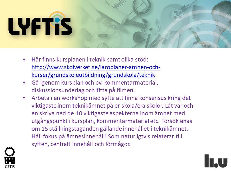 Här finns kursplanen i teknik samt olika stöd: http://www. skolverket