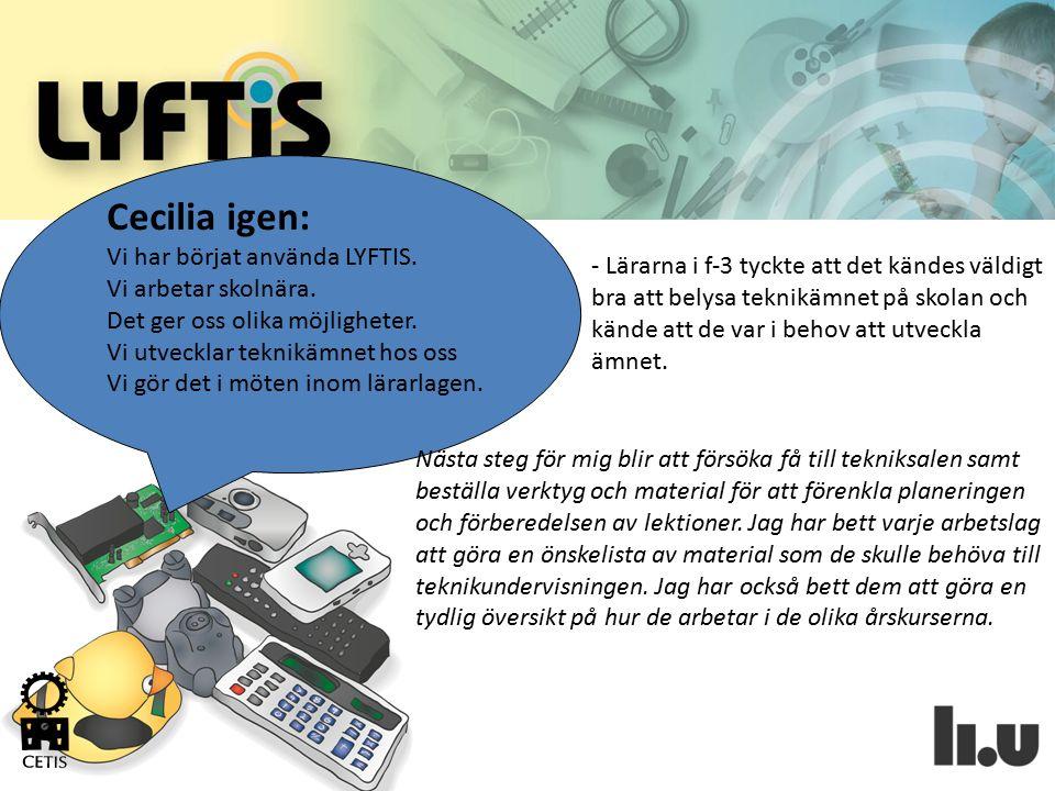 Cecilia igen: Vi har börjat använda LYFTIS.