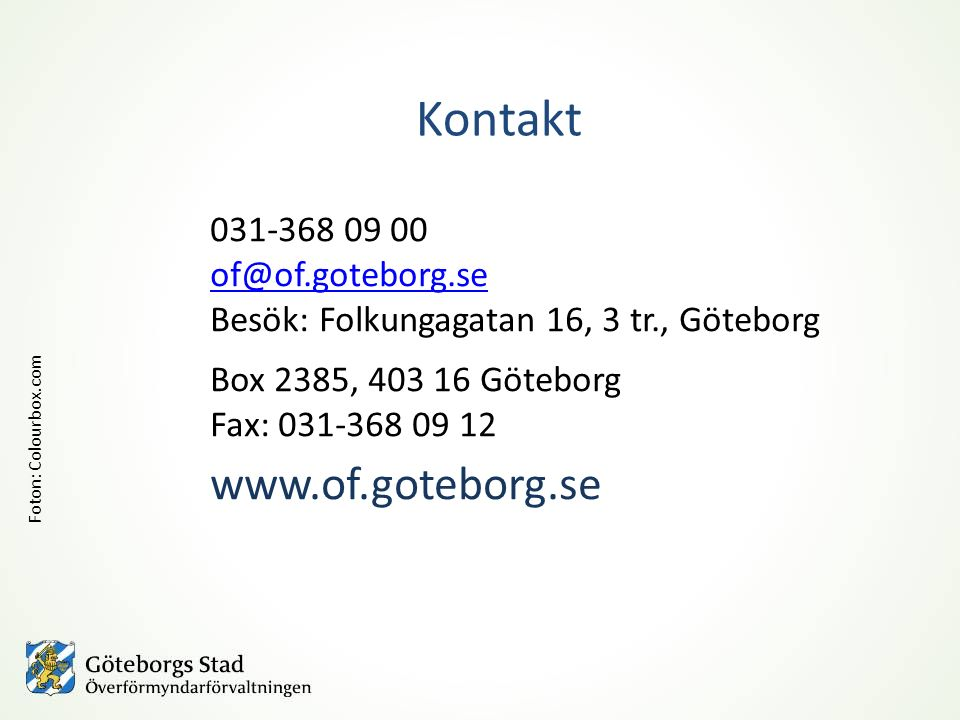 Kontakt www.of.goteborg.se 031-368 09 00 of@of.goteborg.se