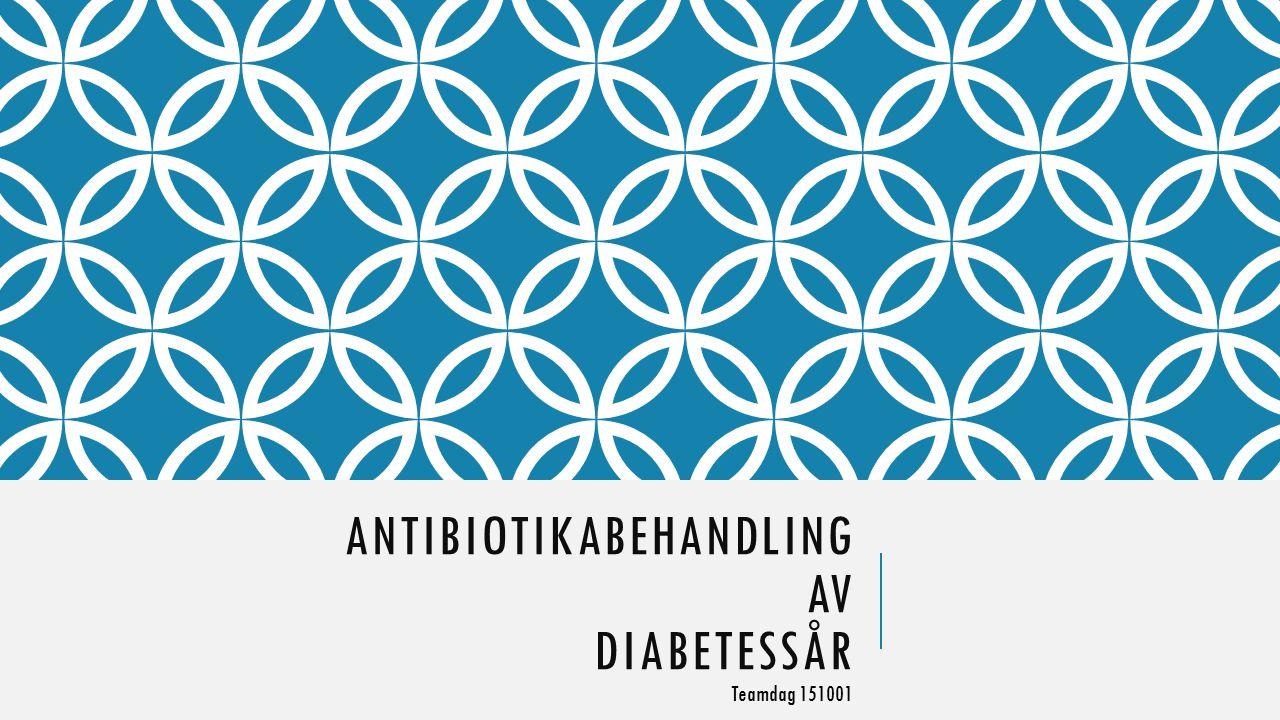 ANTIBIOTIKABEHANDLING AV DIABETESSÅR