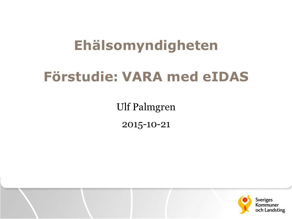 Ehälsomyndigheten Förstudie: VARA med eIDAS