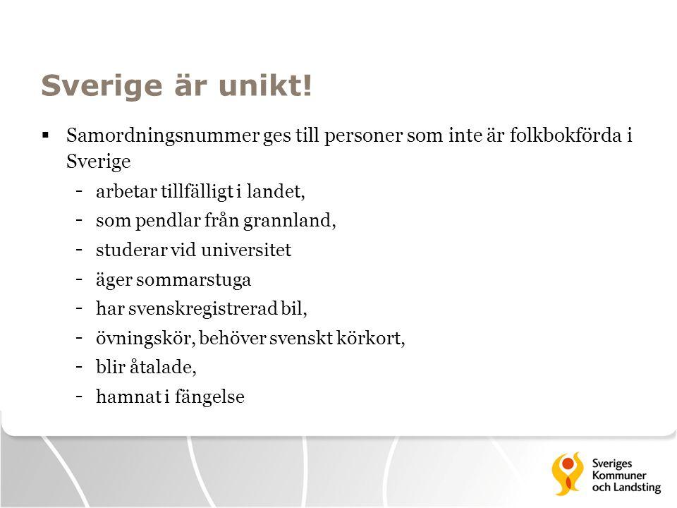 Sverige är unikt! Samordningsnummer ges till personer som inte är folkbokförda i Sverige. arbetar tillfälligt i landet,