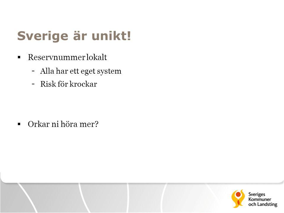 Sverige är unikt! Reservnummer lokalt Orkar ni höra mer