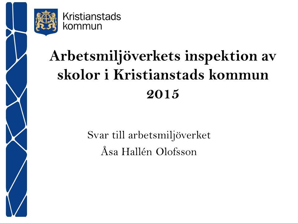 Arbetsmiljöverkets inspektion av skolor i Kristianstads kommun 2015