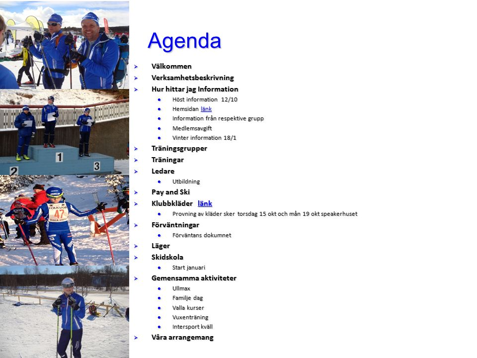 Agenda Välkommen Verksamhetsbeskrivning Hur hittar jag Information