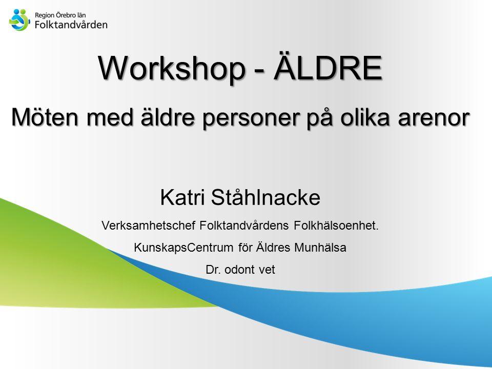 Workshop - ÄLDRE Möten med äldre personer på olika arenor