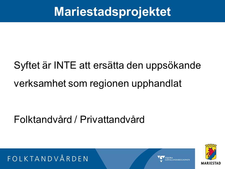 Mariestadsprojektet Syftet är INTE att ersätta den uppsökande
