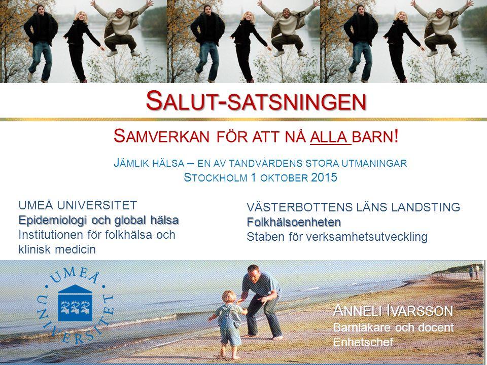 Salut-satsningen Samverkan för att nå alla barn! Anneli Ivarsson